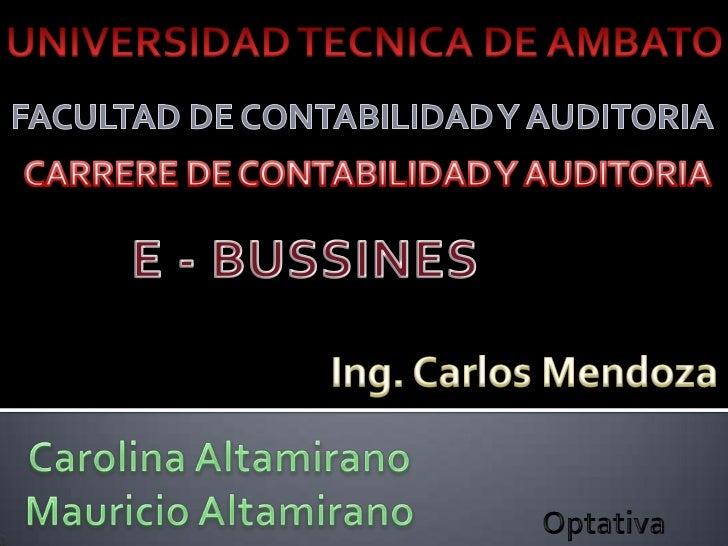 UNIVERSIDAD TECNICA DE AMBATO<br />FACULTAD DE CONTABILIDAD Y AUDITORIA<br />CARRERE DE CONTABILIDAD Y AUDITORIA<br />E - ...