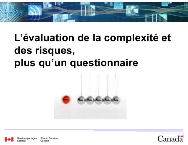 L'évaluation de la complexité et  des risques,  plus qu'un questionnaire