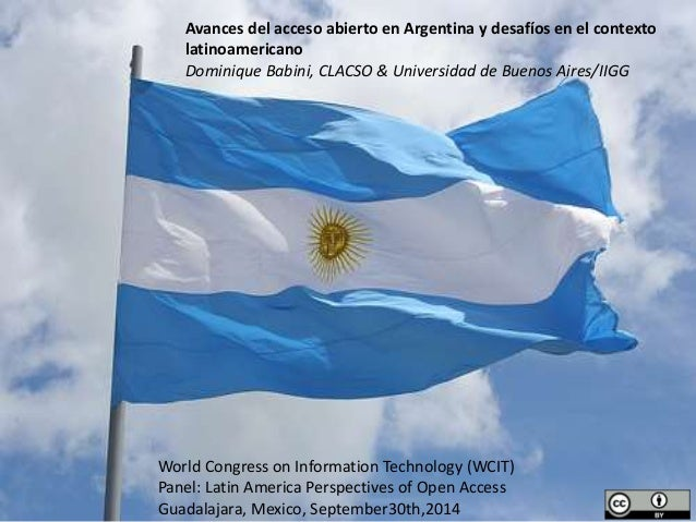 Avances del acceso abierto en Argentina y desafíos en el contexto  latinoamericano  Dominique Babini, CLACSO & Universidad...