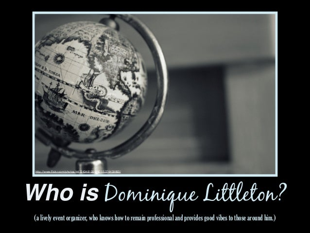 http://www.flickr.com/photos/44124348109@N01/5376439893/  Who is Dominique Littleton? (a lively event organizer, who knows ...