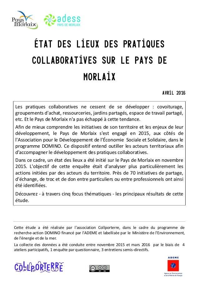 État des lieux des pratiques collaboratives sur le Pays de Morlaix Avril 2016 Les pratiques collaboratives ne cessent de s...
