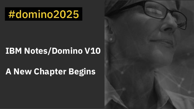 1 IBM Notes/Domino V10 A New Chapter Begins