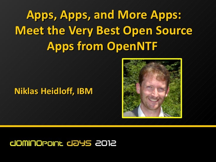 Apps, Apps, and More Apps:Meet the Very Best Open Source     Apps from OpenNTFNiklas Heidloff, IBM