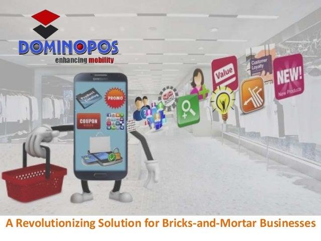 A Revolutionizing Solution for Bricks-and-Mortar Businesses