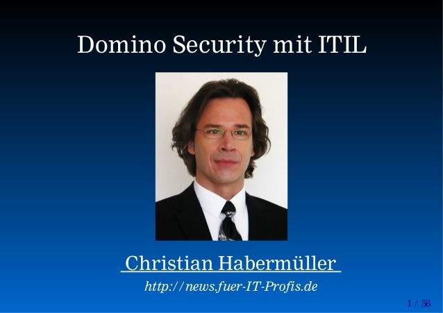 1 / 56 Domino Security mit ITIL Christian Habermüller http://news.fuer-IT-Profis.de