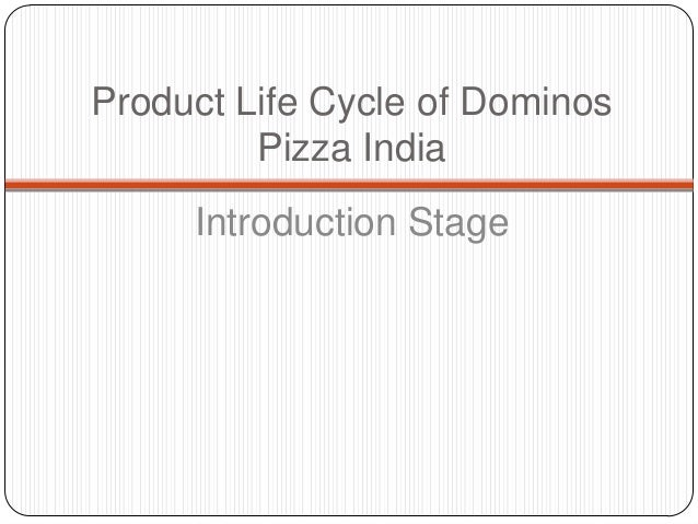 dominos pizza product life cycle Product life cycle and social economic classificationproduct life cyclea product  life cycle has four stages   right now pizza hut is in the maturity stage   the  market like dominos , papa johns andlocal city based entrants.