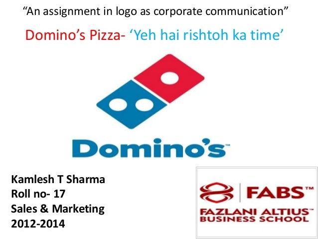 """An assignment in logo as corporate communication""  Domino's Pizza- 'Yeh hai rishtoh ka time'Kamlesh T SharmaRoll no- 17Sa..."