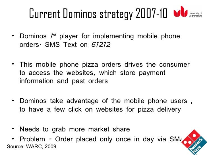 dominos pizza business strategy We evaluate pizza hut and domino's 2009 media playbook  for its social-media strategy, pizza hut implemented a broad-ranging program across facebook, twitter and youtube.