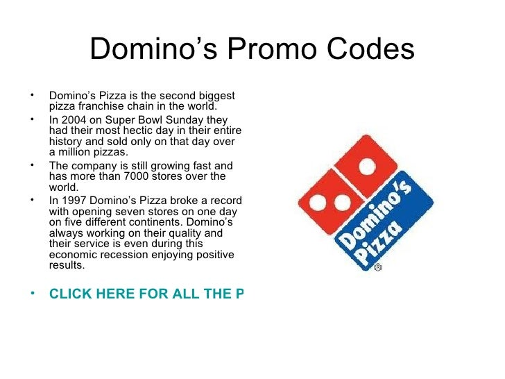 Domino's Promo Code | Save Now! Click here to activate the latest Domino's promo code! Right now get two of the following menu items for $ each: medium 2-topping pizza, bread twists, salad, marbled cookie brownie, specialty chicken, oven-baked sandwich, stuffed cheesy bread, 8-piece boneless chicken, or pasta in a dish. Valid at select locations.5/5(10).