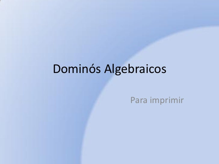 Dominós Algebraicos            Para imprimir