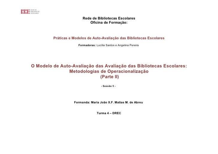 Rede de Bibliotecas Escolares                             Oficina de Formação:             Práticas e Modelos de Auto-Aval...