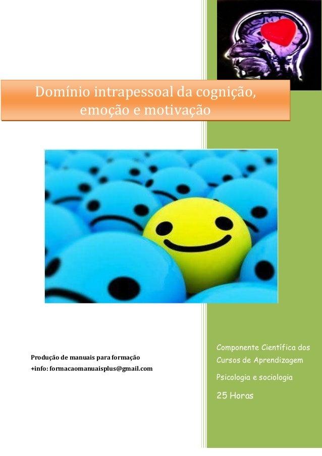 Componente Científica dos Cursos de Aprendizagem Psicologia e sociologia 25 Horas Produção de manuais para formação +info:...