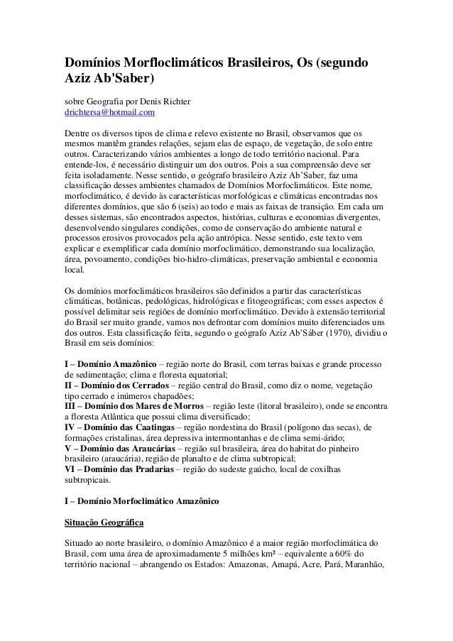 Domínios Morfloclimáticos Brasileiros, Os (segundoAziz AbSaber)sobre Geografia por Denis Richterdrichtersa@hotmail.comDent...