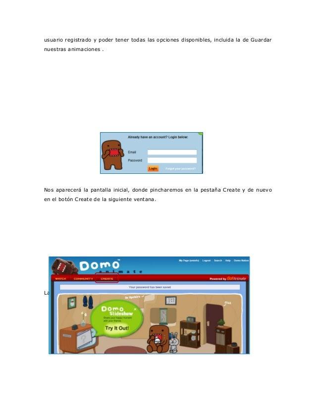 usuario registrado y poder tener todas las opciones disponibles, incluida la de Guardarnuestras animaciones .Nos aparecerá...