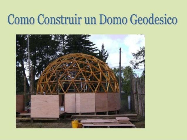 http://comoconstruirundomo.info/como-construir-un-domo-geodesico-tutorial/