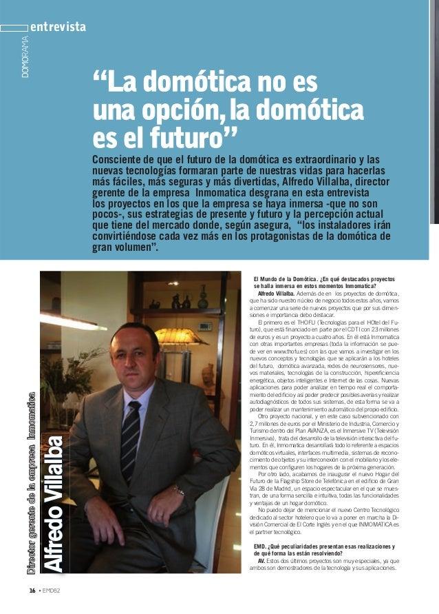 16 OCT 07• EMD62 DOMORAMAentrevista 16 Consciente de que el futuro de la domótica es extraordinario y las nuevas tecnologí...