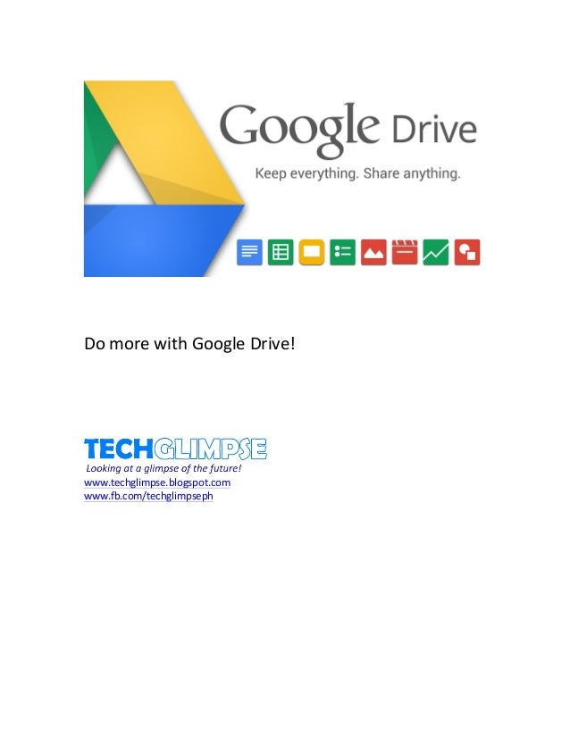 Do	   more	   with	   Google	   Drive!	    	    	    	    	    	    	    	    www.techglimpse.b...