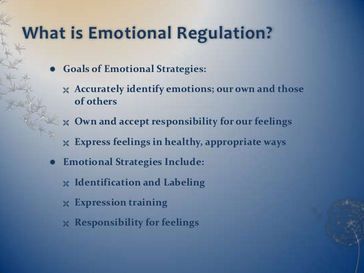 child signalling difficulty in emotion regulation Developmental cascade of risk, problems in sr  emotion regulation:  adjustment of emotional state or expression to meet goals or to maintain  homeostatic or  learning to ignore an uninformative signal for example a child.