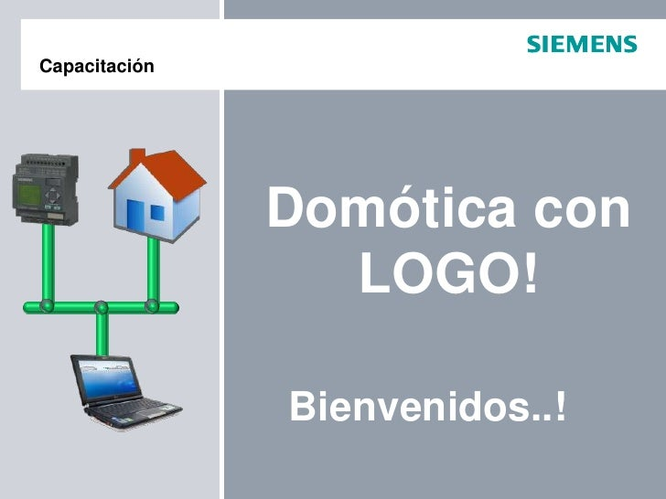 Capacitación<br />Domótica con LOGO!<br />Bienvenidos..!<br />