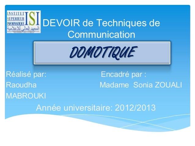 DEVOIR de Techniques de              Communication                DOMOTIQUERéalisé par:           Encadré par :Raoudha    ...