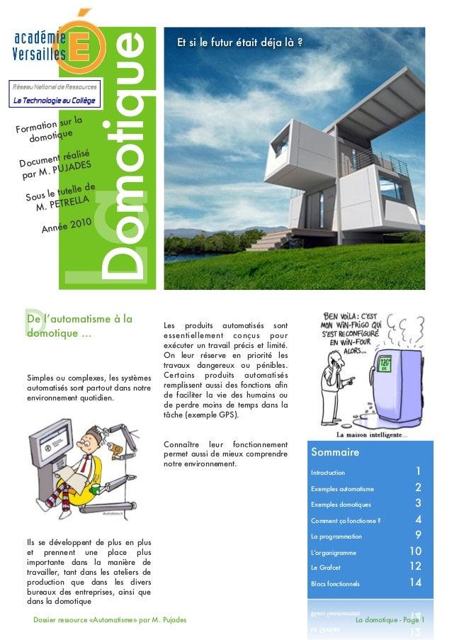 Dossier ressource «Automatisme» par M. Pujades La domotique - Page 1 Domotique De l'automatisme à la domotique ... Simples...