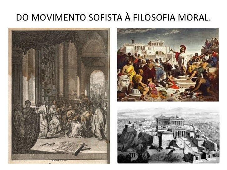 DO MOVIMENTO SOFISTA À FILOSOFIA MORAL.