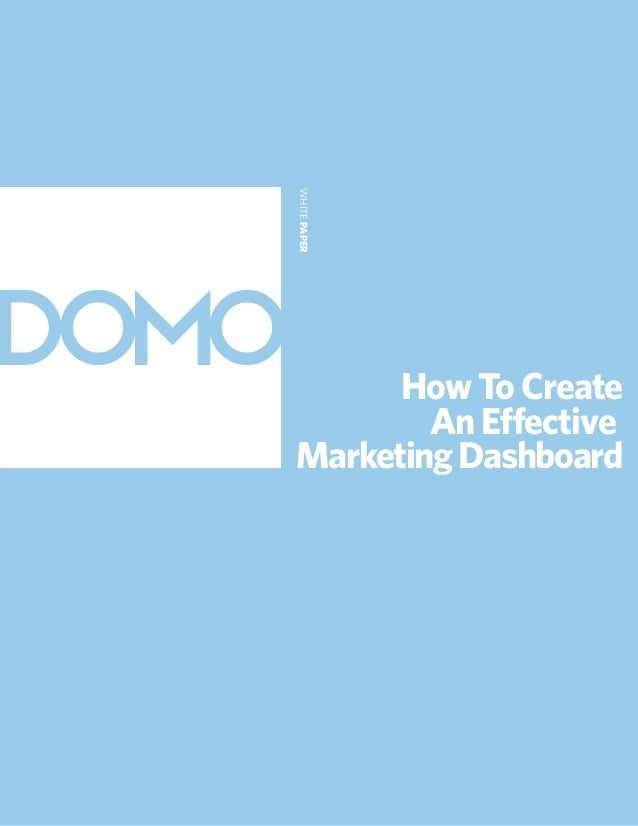 How To CreateAn EffectiveMarketingDashboardWHITEPAPER