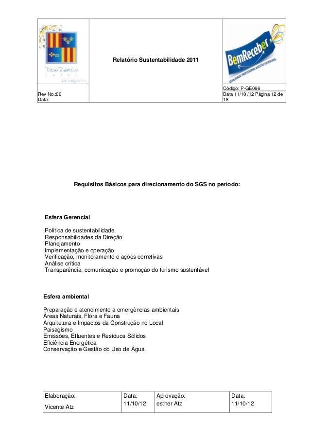 Relatório Sustentabilidade 2011                                                                 Código: P-GE066Rev No.:00 ...