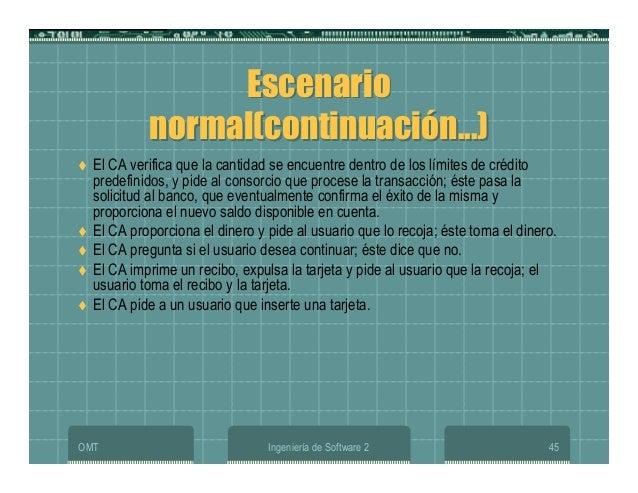 OMT Ingeniería de Software 2 45 Escenario normal(continuación...) Escenario normal(continuación...) El CA verifica que la ...