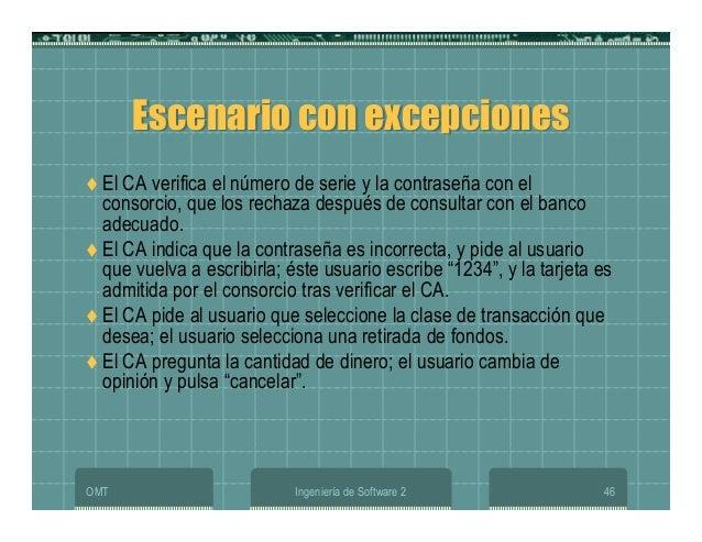 OMT Ingeniería de Software 2 46 Escenario con excepcionesEscenario con excepciones El CA verifica el número de serie y la ...