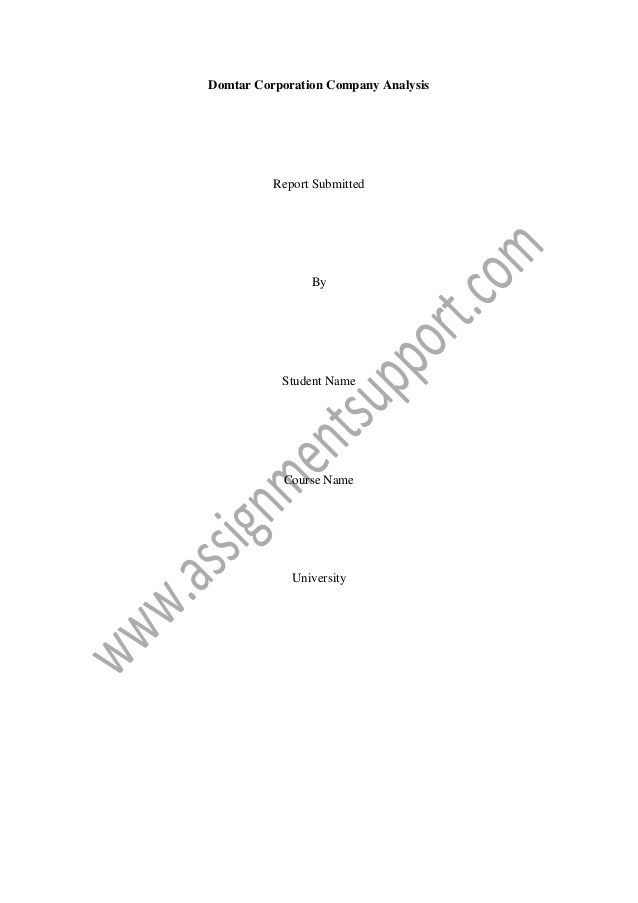 Domtar Corporation Company Analysis  Report Submitted  By  Student Name  Course Name  University