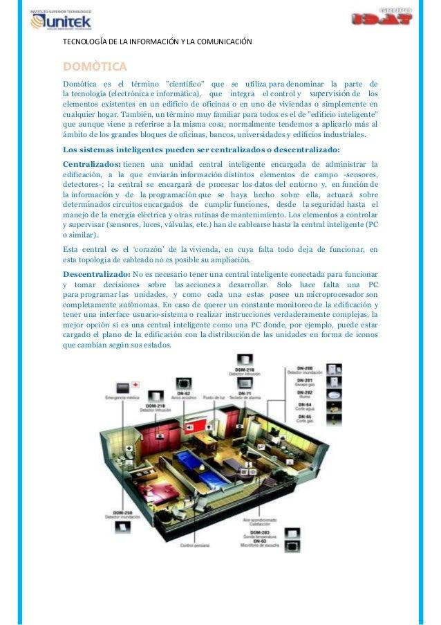 """TECNOLOGÍA DE LA INFORMACIÓN Y LA COMUNICACIÓN DOMÒTICA Domótica es el término """"científico"""" que se utiliza para denominar ..."""