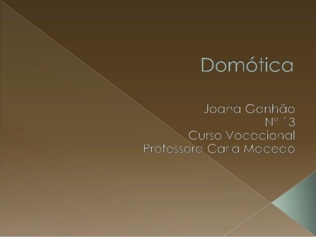 A Domótica é uma tecnologia que permite efectuar a gestão dos diversos recursos habitacionais existentes.  Cada vez mai...