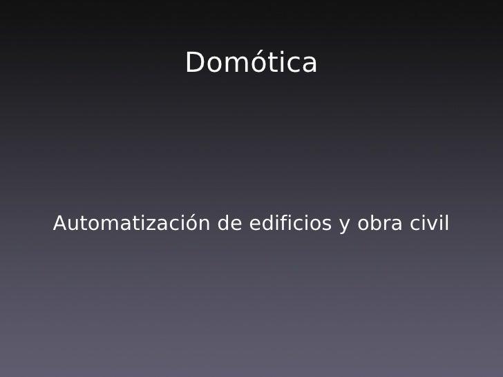 DomóticaAutomatización de edificios y obra civil