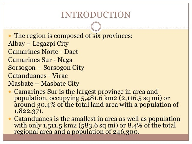 INTRODUCTION (Land of the most perfect cone) CAPITAL: Legazpi City  Legazpi City, the regional administrative center of B...