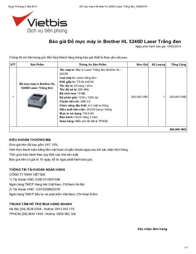 Ngày 10 tháng 2 năm 2014  Đổ mực máy in Brother HL 5240D Laser Trắng đen_10/02/2014  Báo giá Đổ mực máy in Brother HL 5240...