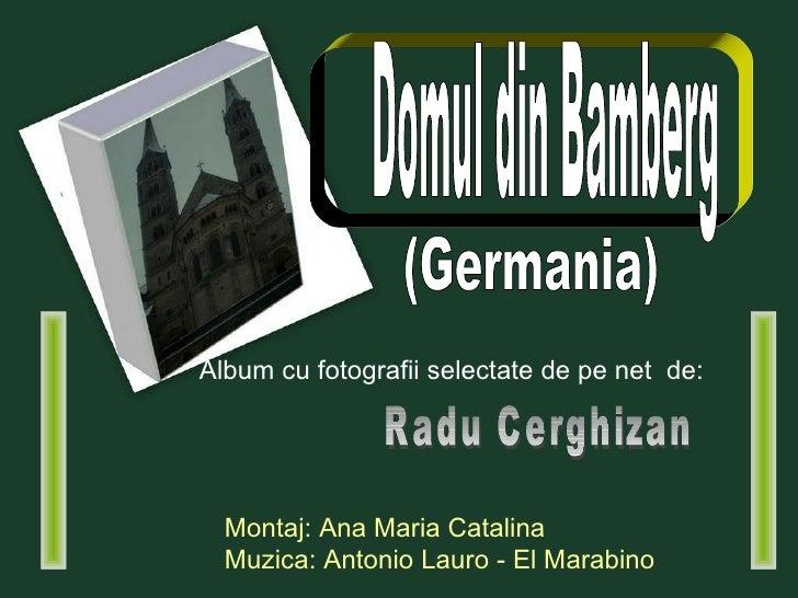Vedere aeriană a  D omului Domul din Bamberg  (Germania) Album cu fotografii selectate de pe net  de: Radu Cerghizan Monta...