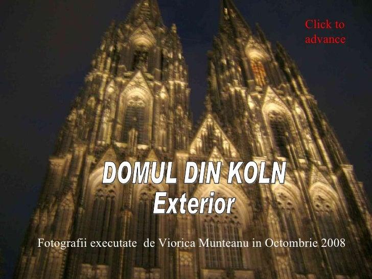 DOMUL DIN KOLN Exterior Fotografii executate  de Viorica Munteanu in Octombrie 2008 Click to advance