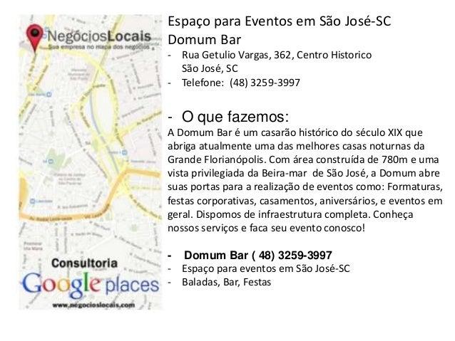 Espaço para Eventos em São José-SC  Domum Bar  - Rua Getulio Vargas, 362, Centro Historico  São José, SC  - Telefone: (48)...