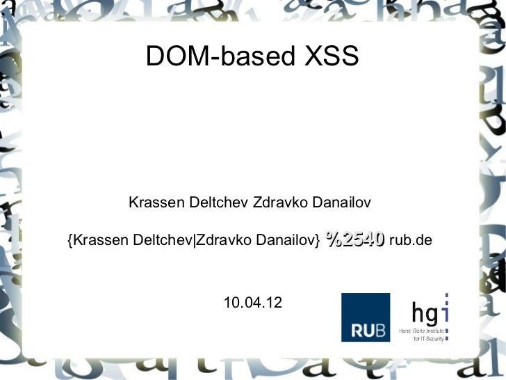 DOM-based XSS        Krassen Deltchev Zdravko Danailov{Krassen Deltchev Zdravko Danailov} %2540 rub.de                    ...