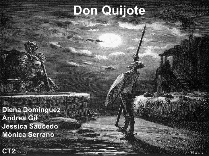 Don Quijote Diana Domínguez Andrea Gil Jessica Saucedo Mònica Serrano CT2