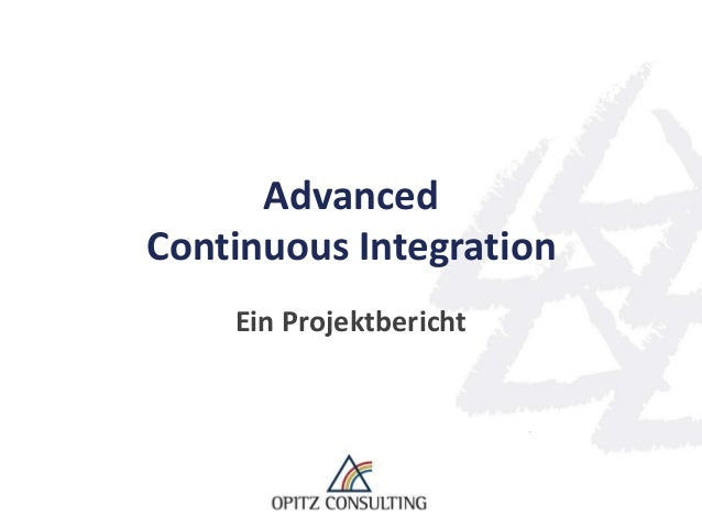 Advanced Continuous Integration Ein Projektbericht