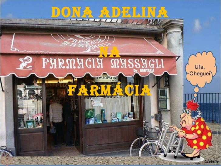 Dona Adelina na farmácia Ufa, Cheguei