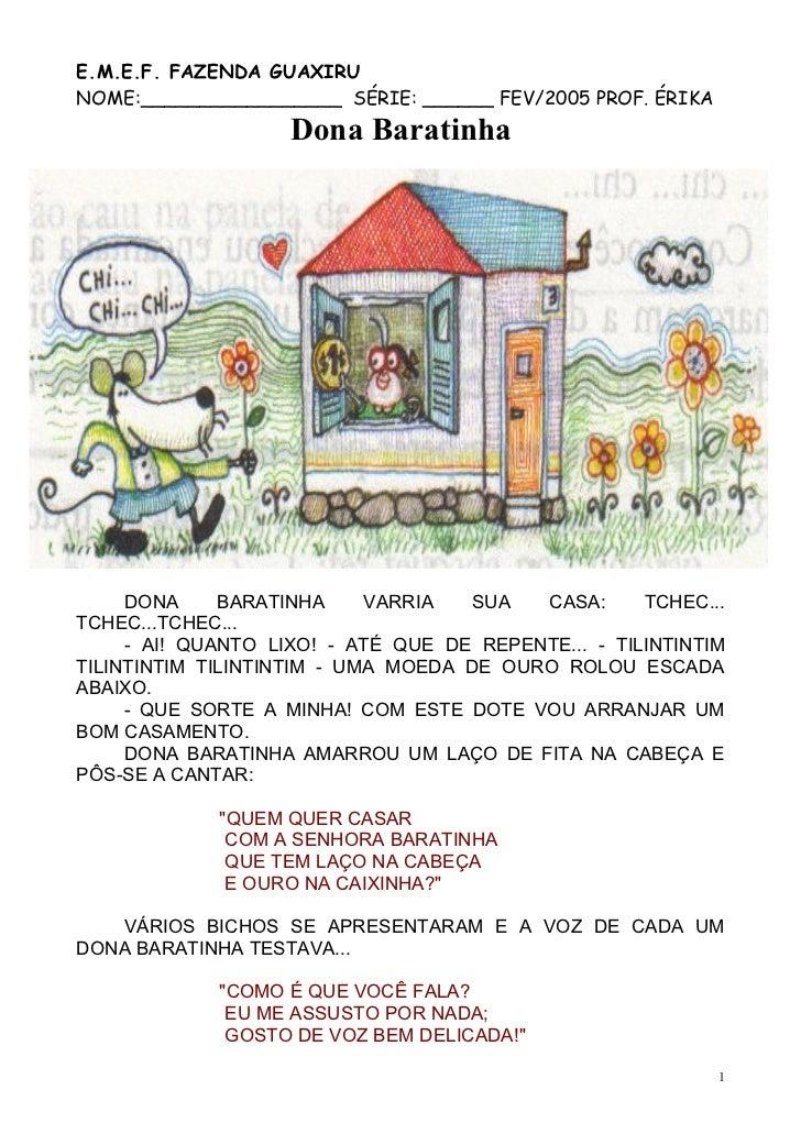 E.M.E.F. FAZENDA GUAXIRU NOME:_________________ SÉRIE: ______ FEV/2005 PROF. ÉRIKA                     Dona Baratinha     ...