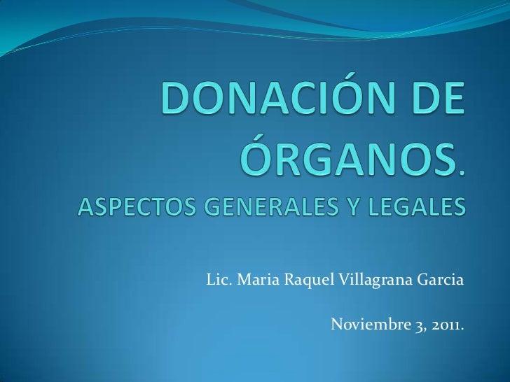 Lic. Maria Raquel Villagrana Garcia                Noviembre 3, 2011.