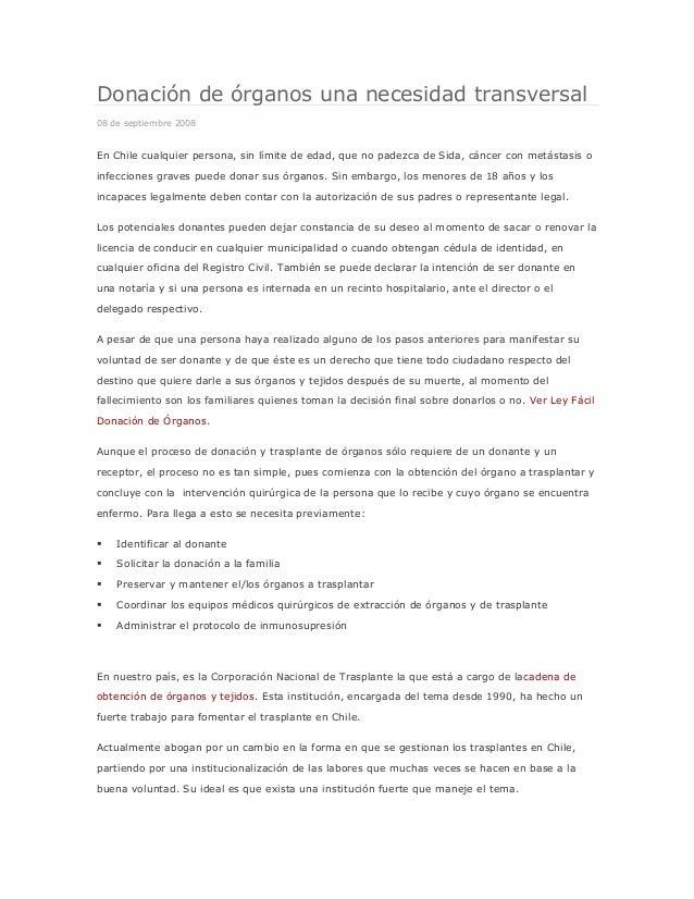 Donación de órganos una necesidad transversal 08 de septiembre 2008  En Chile cualquier persona, sin límite de edad, que n...