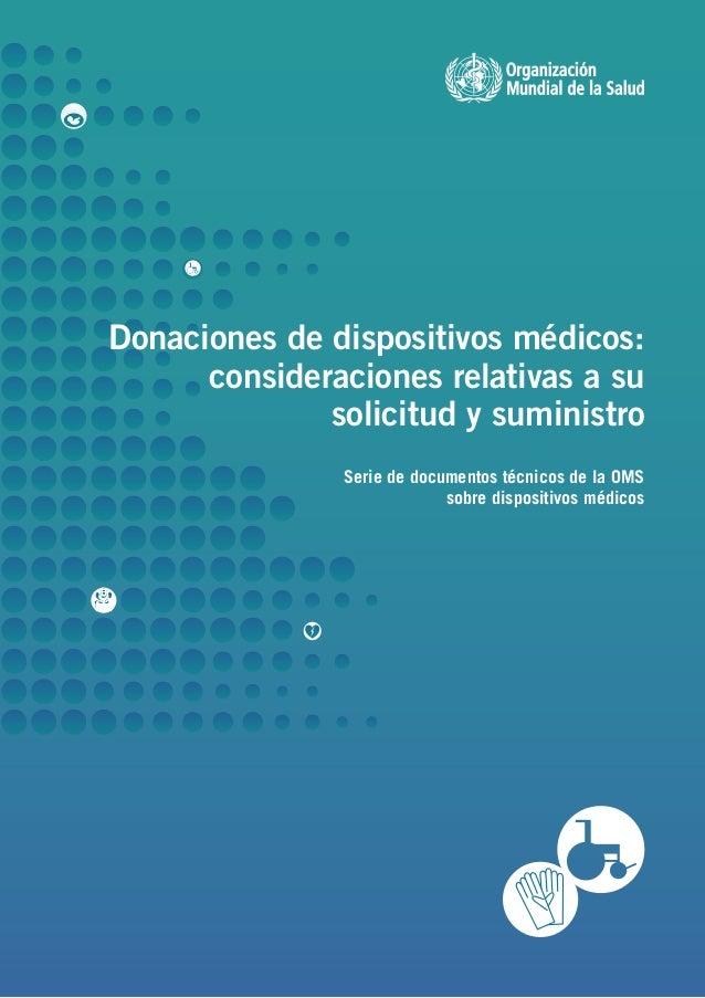 Donaciones de dispositivos médicos: consideraciones relativas a su solicitud y suministro Serie de documentos técnicos de ...