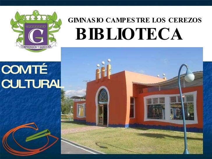GIMNASIO CAMPESTRE LOS CEREZOS BIBLIOTECA COMITÉ CULTURAL