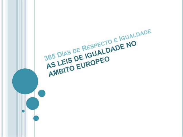 ÍNDICE  1. DEFINICIÓN DE IGUALDADE.  2. LEIS DE IGUALDADE CUMPRIDAS EN EUROPA.  3. INICIATIVA DE EVITAR DESIGUALDADES. ...