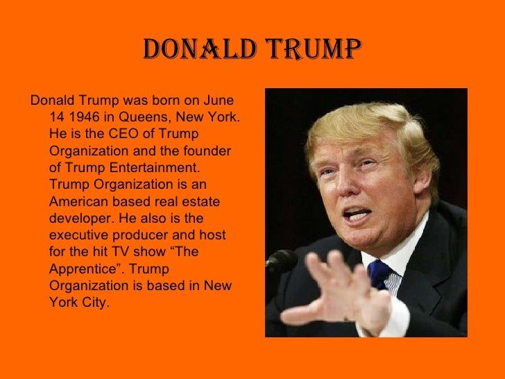 a biography on entrepreneur donald trump essay Donald trump strengths and weakness donald trump donald trump is not only one of the world's richest men  entrepreneur, donald trump  donald trump essay.
